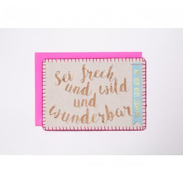 """Postkarte aus Stoff """"Sei frech und wild und wunderbar"""" (Pink) von Good old friends."""