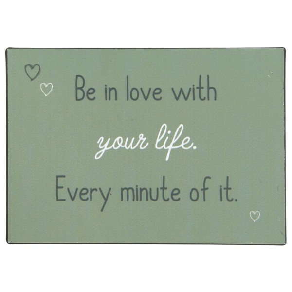 "Ib Laursen Metallschild ""Be in love with your life"""