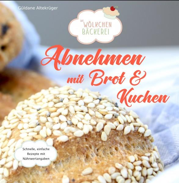 """Die Wölkchenbäckerei Kochbuch """"Abnehmen mit Brot und Kuchen"""""""